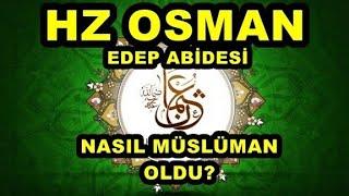 hz Osman'ın müslüman oluşu.Aklın yolu bir
