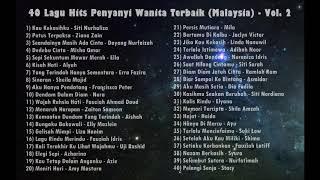 Koleksi Album - 40 Lagu Hits Penyanyi Wanita Terbaik Malaysia (Vol 2)