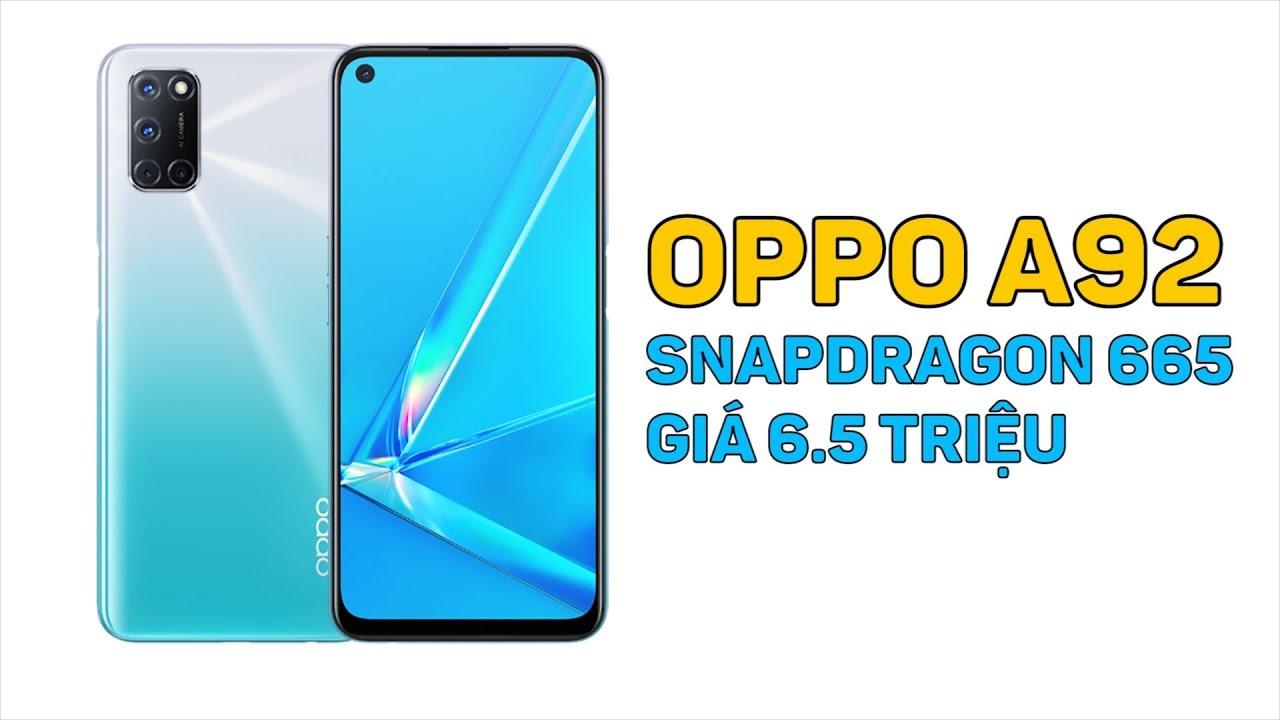OPPO A92 ra mắt: Pin 5 000 mAh, 4 camera 48 MP, chip Snapdragon 665, giá 6.5 triệu đồng