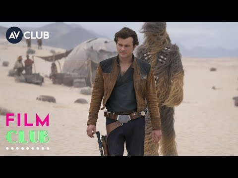 Solo: A Star Wars Story | Discussion & Review | Film Club
