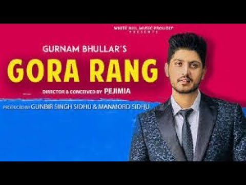 #7-GORA RANG - GURNAM BHULLAR | FULL SONG LYRICS | LATEST PUNJABI SONGS 2018