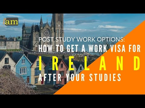 How to Get a Work Visa in Ireland After Your Studies   Post Study Work Options