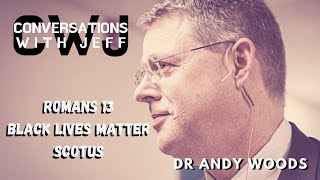 Have Christians Lost the Culture War? | Dr Andy Woods | Conversations with Jeff #81