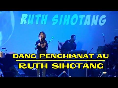 Dang Penghianat Au - Ruth Sihotang