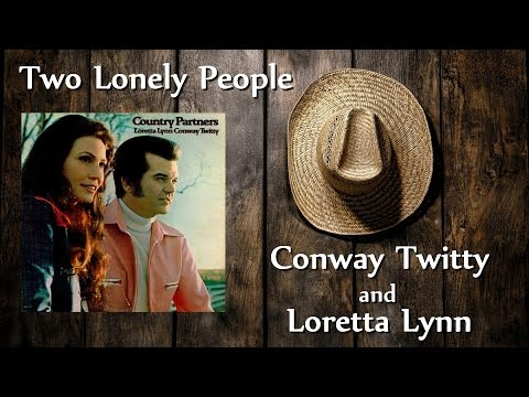 Conway Twitty & Loretta Lynn - Two Lonely People