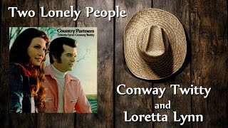 Conway Twitty & Loretta Lynn - Two Lonely People YouTube Videos