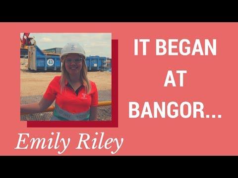 It Began at Bangor - Emily Riley, Graduate Geotechnical Engineer