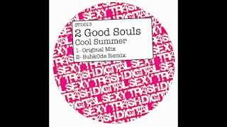 Cool Summer - 2 Good Souls