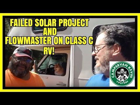 FAILED Solar RV Project/Felix Gets A Flowmaster On RV!