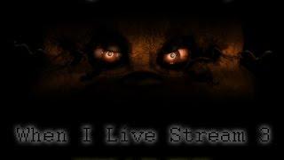 When i Live stream 3