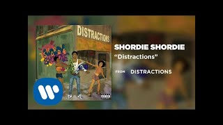 Shordie Shordie - Distractions ( Audio)