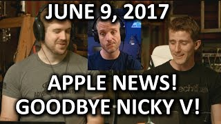 Apple News w/ JayzTwoCents & Nicky V Farewell - WAN Show June 9, 2017