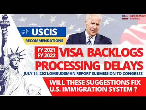 Immigrant Visa Backlogs   Processing Delays FY 2021-2022   Ombudsman Recommends to USCIS, Congress