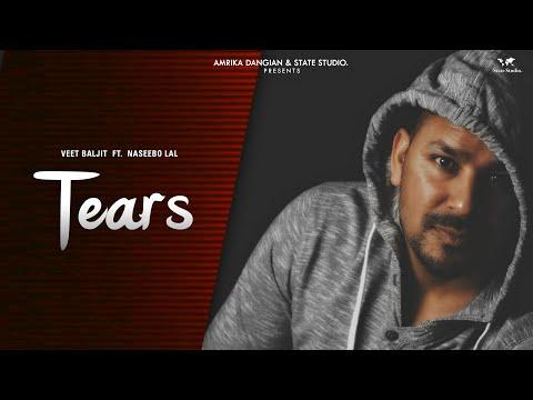 Tears Official Video  Veet Baljit Feat. Naseebo Lal  State Studio  New Song 2019