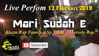 Live Perfom MARI SUDAH E Blasta Rap Family Hari Ulang Tahun Kota Merauke 117  2019