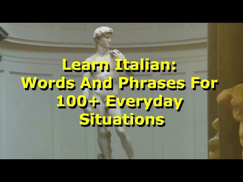 Learn Italian: Words And Phrases For 100+ Everyday Situations