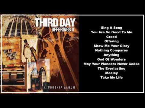 Third Day -- Offerings: 2 All I Have to Give (Full Album)