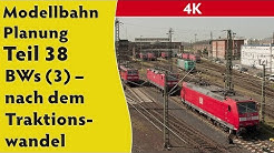 4K – Modellbahn: Planung Teil 38: BWs (3) – nach dem Traktionswandel