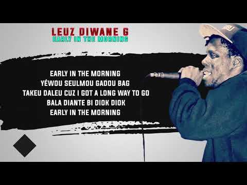 Leuz Diwane G - Early In The Morning (Vidéo Lyrics)