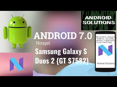 Android 7.0 Nougat  ROM |Samsung Galaxy S Duos 2 {GT S7582}