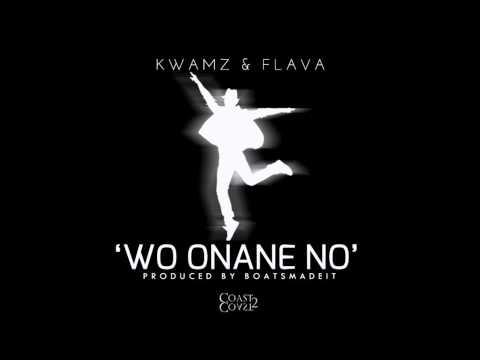 Kwamz & Flava - WO ONANE NO