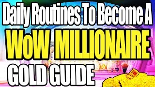 Daily Routines To Make Millions Of Gold - 7.2 WoW Gold Farming Guide (Legion 2017)