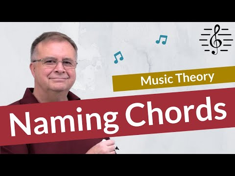 Naming Chords – Music Theory