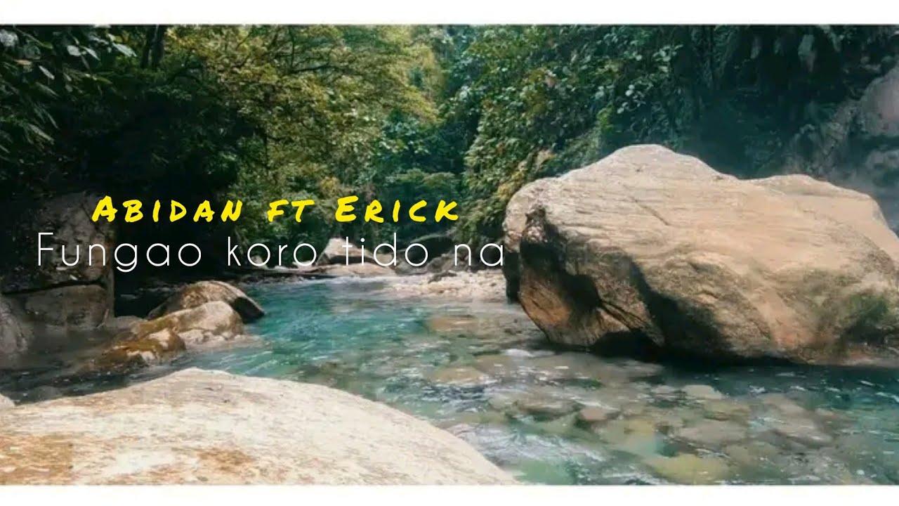 Download ABIDAN X ERICK_ FUNGAO AE KORO TIDO NA OFFICIAL MUSIC VIDEO