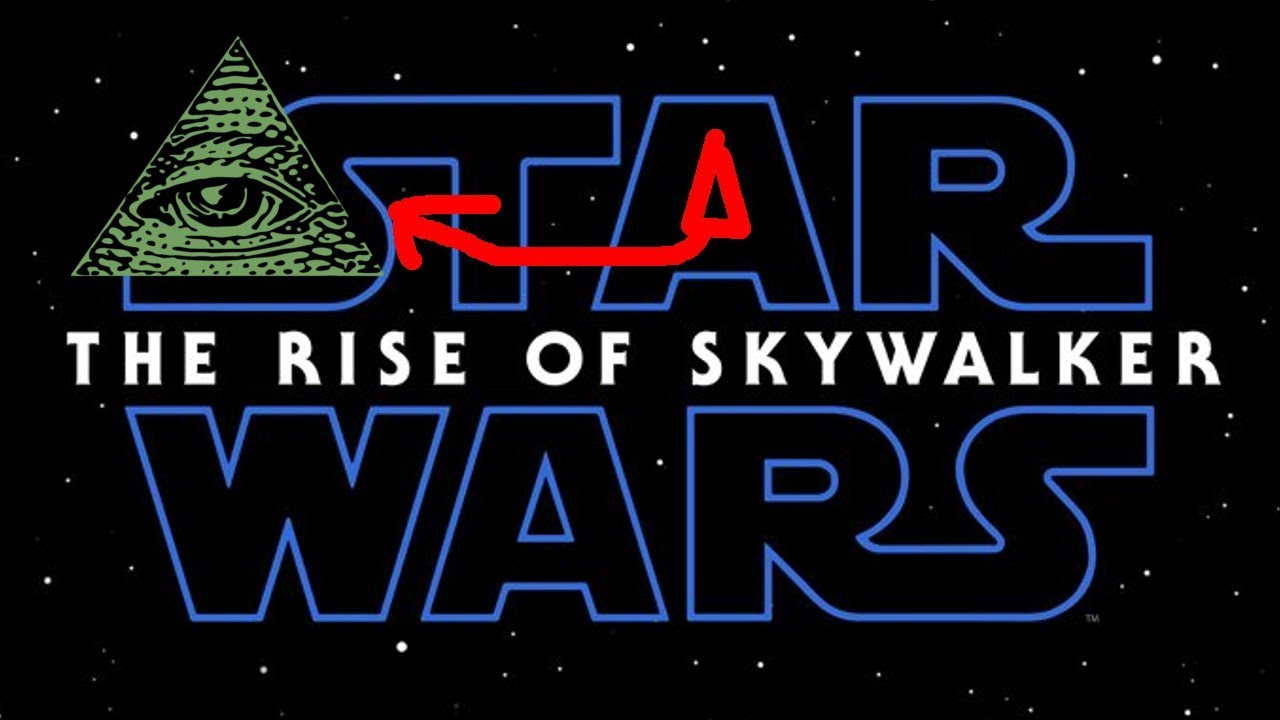 Star Wars the rise of skywalker to illuminati!