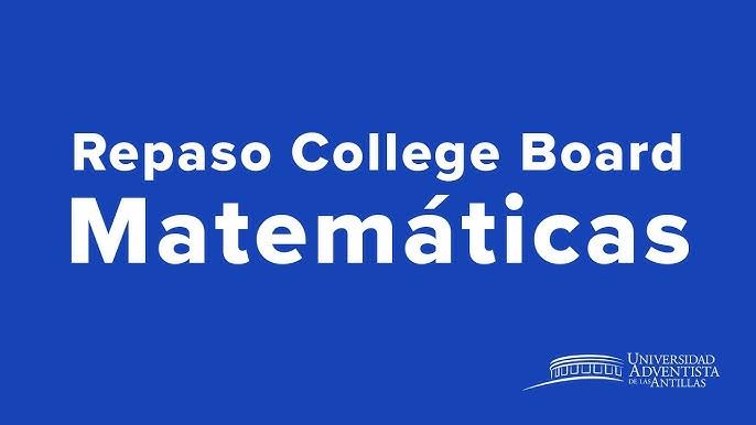 Repaso College Board Matemáticas Youtube
