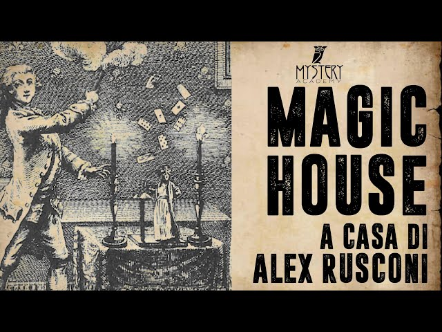 VISITA ALLA MAGIC HOUSE DI ALEX RUSCONI! (Prima parte)
