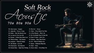 Acoustic Soft Rock | Best Soft Rock Songs Of 70s 80s 90s | Soft Rock Hits Playlist