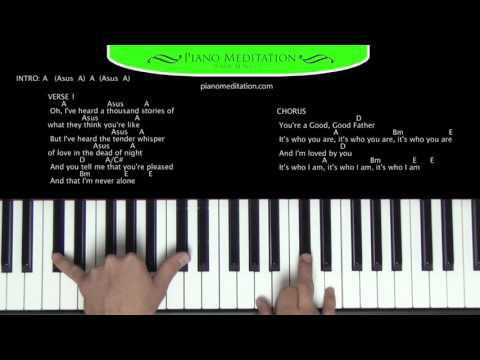 Good Good Father - How to Play on the Piano