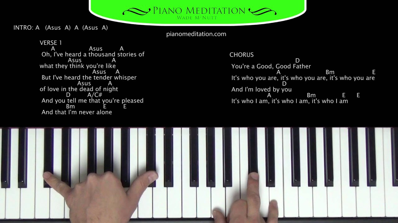Good good father how to play on the piano youtube hexwebz Image collections