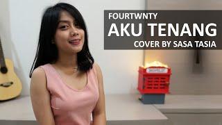AKU TENANG - FOURTWNTY COVER BY SASA TASIA