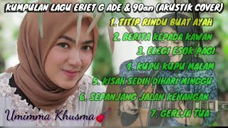 Download lagu Ebiet G. Ade FullAlbum Akustik Cover by Umimma Khusna