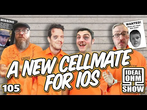 The Ideal Ohm Show - Episode 105: A New Cellmate for IOS