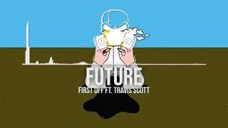 Future - First Off (Feat. Travis Scott) [Ultra Bass Boosted] + Lyrics