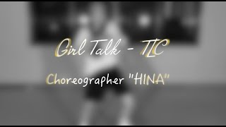 TLC - Girl Talk | choreographer HINA | pin'X