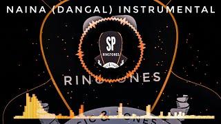 Naina (Dangal) Instrumental Ringtone