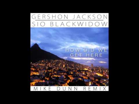 Gershon Jackson feat. Sio - How Did We Get Here (Mike Dunn White Noise MixX)
