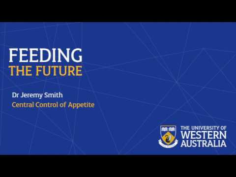 Central control of appetite by Dr Jeremy Smith, School of Human Sciences