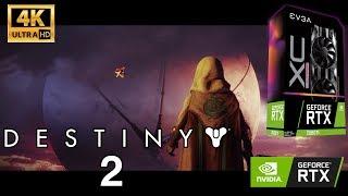 Destiny 2  Maximum Settings 4K | RTX 2080 Ti