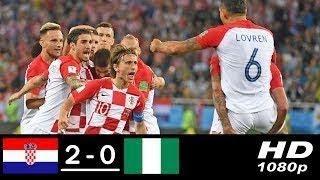 Croatia vs Nigeria 2-0 - ALL GOALS & HIGHLIGHTS - RESUMEN Y GOLES 16/06/2018 HD