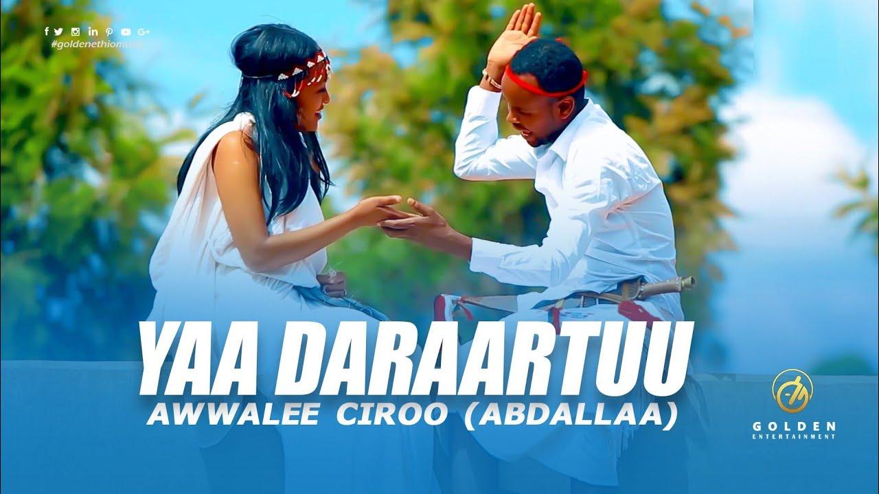 Awwalee Ciroo (Abdallaa) - Yaa Daraartuu - Ethiopian Oromo Music 2020 [Official Video]
