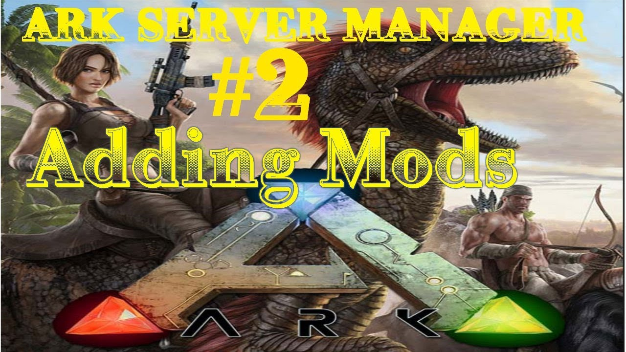 Ark Server Manager #2: How to add mods