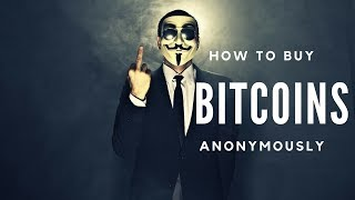 How to buy Bitcoin Anonymously (2018-19). Easy ways to buy Bitcoin without ID.
