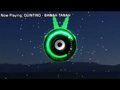QUINTINO - BAWAH TANAH (Bass Boosted)