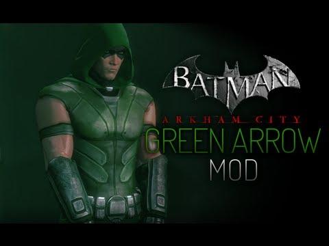 Batman Arkham City Mods Green Arrow I Youtube