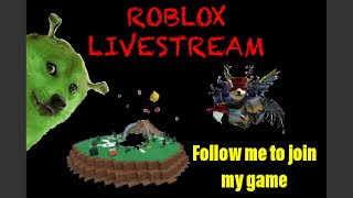 🔴 Roblox Live Stream / Follow me to join my game 🔴